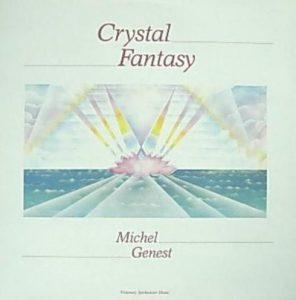 Michael Genest - Crystal Fantasy
