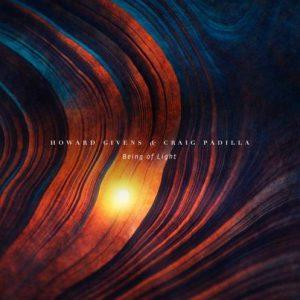 Howard Givens & Craig Padilla - Being of Light