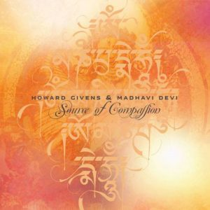 Howard Givens & Madhavi Devi - Source of Compassion