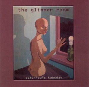 The Glimmer Room - Tomorrow's Tuesday