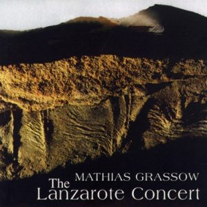 Mathias Grassow – The Lanzarote Concert