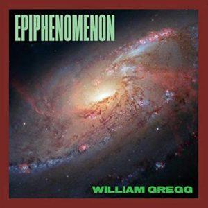 William Gregg - Epiphenomenon