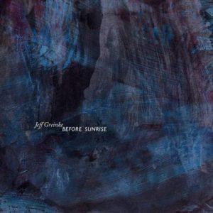Jeff Greinke - Before Sunrise
