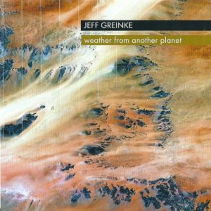 Jeff Greinke - Weather from another Planet