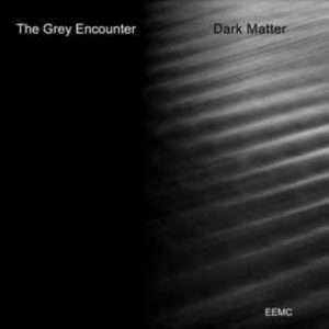 The Grey Encounter - Dark Matter