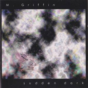 M. Griffin - Sudden Dark