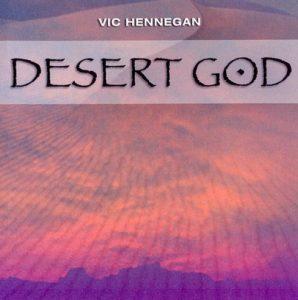 Vic Hennegan - Desert God
