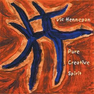 Vic Hennegan - Pure Creative Spirit