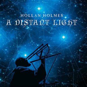 Hollan Holmes - A Distant Light