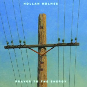 Hollan Holmes - Prayer to the Energy