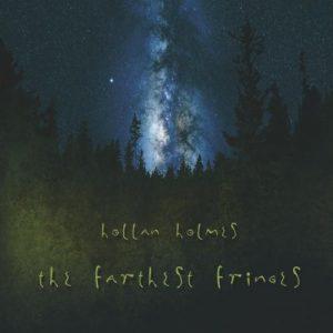 Hollan Holmes - The Farthest Fringes