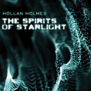 Hollan Holmes - The Spirits of Starlight