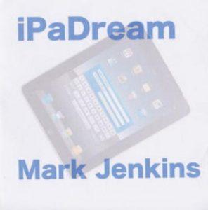 Mark Jenkins – iPaDream