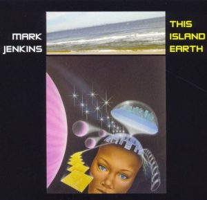 Mark Jenkins - This Island Earth