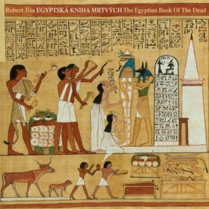 Robert Jíša – The Egyptian Book Of The Dead