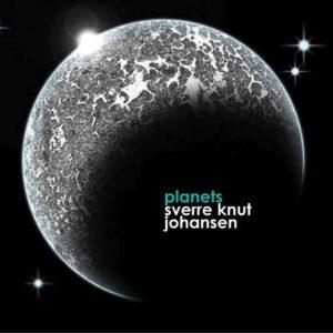 Sverre Knut Johansen – Planets