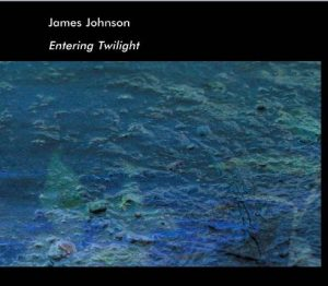 James Johnson – Entering Twilight