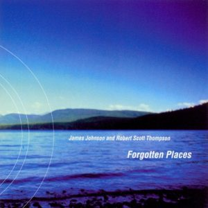 James Johnson & Robert Scott Thompson – Forgotten Places