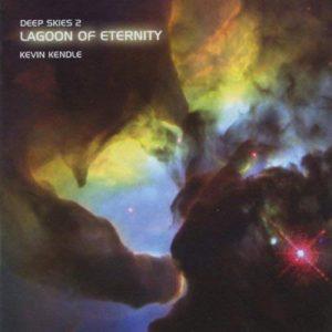 Kevin Kendle - Lagoon of Eternity (Deep Skies 2)
