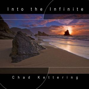 Chad Kettering - Into the Infinite