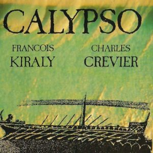 Francois Kiraly & Charles Crevier – Calypso