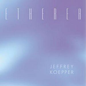 Jeffrey Koepper – Etherea