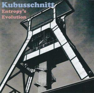 Kubusschnitt - Entropy's Evolution
