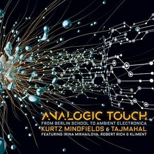 Kurtz Mindfields & Taj Mahal – Analogic Touch