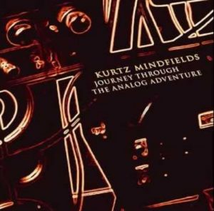 Kurtz Mindfields - Journey Through the Analog Adventure