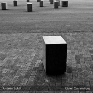 Andrew Lahiff – Quiet Correlations