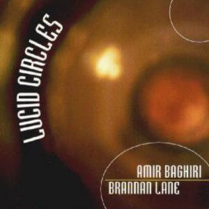 Brannan Lane & Amir Baghiri – Lucid Circles