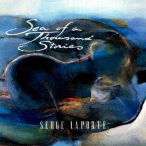 Serge Laporte - Sea of a Thousand Stories
