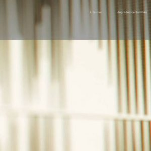 Kerry Leimer - Degraded Certainties