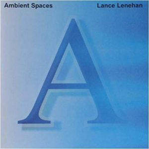 Lance Lenehan - Ambient Spaces