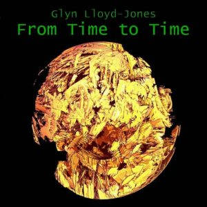 Glyn Lloyd-Jones - From Time to Time