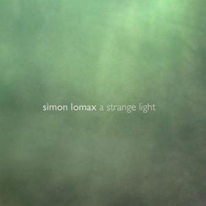 Simon Lomax – A Strange Light