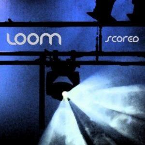 Loom - Scored (live)