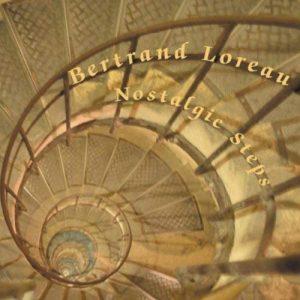 Bertrand Loreau – Nostalgic Steps