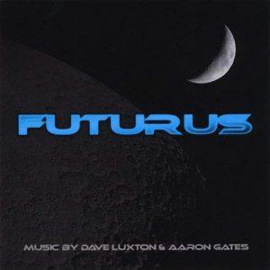 Dave Luxton & Aaron Gates - Futurus