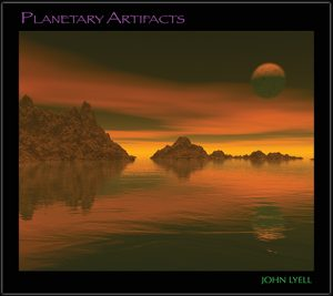 John Lyell - Planetary Artifacts
