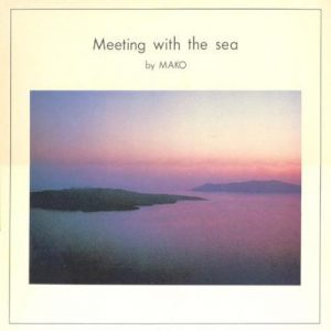 Mako - Meeting with the Sea