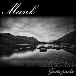 Mank - Gutta-Percha