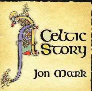 Jon Mark - A Celtic Story