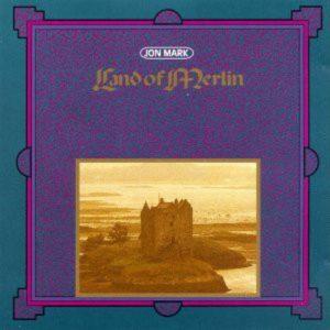 Jon Mark - Land of Merlin