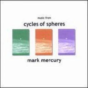 Mark Mercury - Music from the Cycles of Spheres