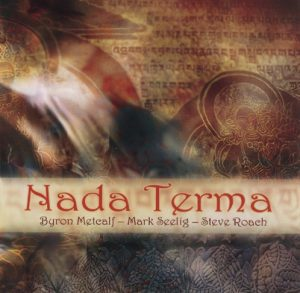 Byron Metcalf, Mark Seelig & Steve Roach - Nada Terma