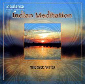 Mind over Matter – Indian Meditation