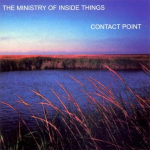 The Ministry of Inside Things - Contact Point