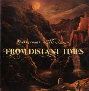 Nattefrost & Matzumi – From Distant Times