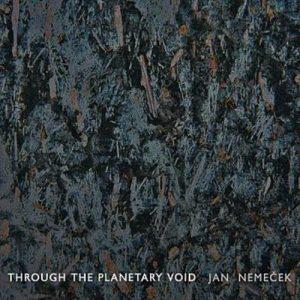 Jan Nemeček - Through the Planetary Void